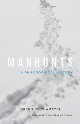 Abbildung von Chamayou | Manhunts | 2012 | A Philosophical History