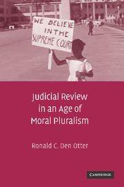 Abbildung von Den Otter | Judicial Review in an Age of Moral Pluralism | 2012