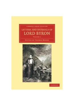 Abbildung von Byron / Moore | Letters and Journals of Lord Byron | 2012 | With Notices of his Life