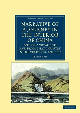 Abbildung von Abel | Narrative of a Journey in the Interior of China, and of a Voyage to and from that Country in the Years 1816 and 1817 | 2012 | Containing an Account of Lord ...