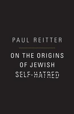 Abbildung von Reitter | On the Origins of Jewish Self-Hatred | 2012