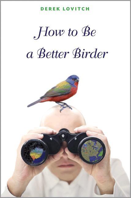 Abbildung von Lovitch | How to Be a Better Birder | 2012