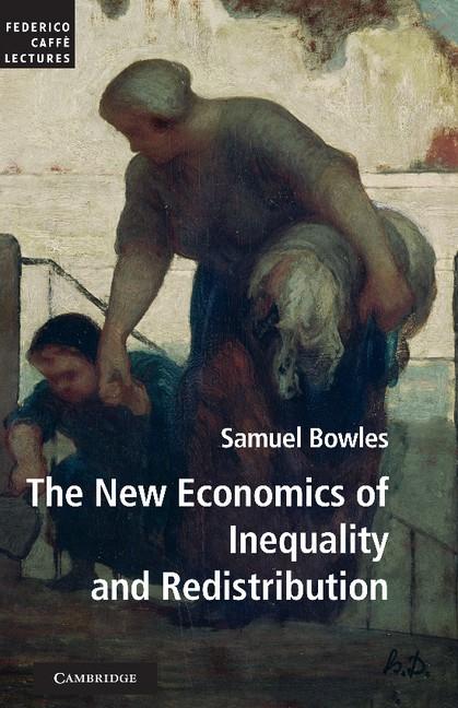 Abbildung von Bowles | The New Economics of Inequality and Redistribution | 2013