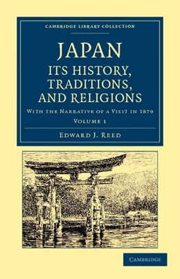 Abbildung von Reed | Japan: Its History, Traditions, and Religions | 2012 | With the Narrative of a Visit ...