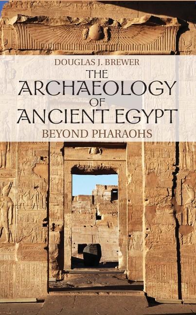 Abbildung von Brewer | The Archaeology of Ancient Egypt | 2012