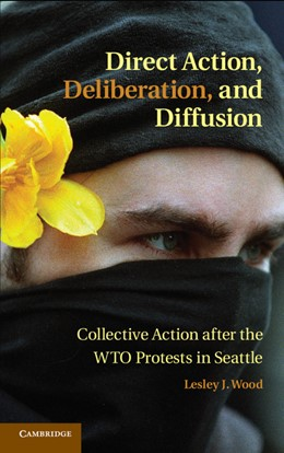 Abbildung von Wood | Direct Action, Deliberation, and Diffusion | 2012 | Collective Action after the WT...