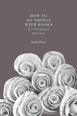 Abbildung von Price | How to Do Things with Books in Victorian Britain | 2012