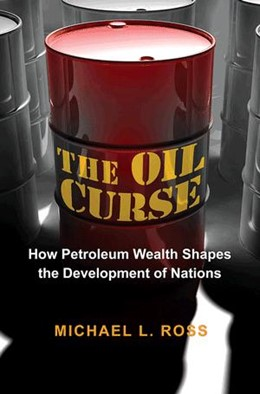 Abbildung von Ross | The Oil Curse | 2012 | How Petroleum Wealth Shapes th...