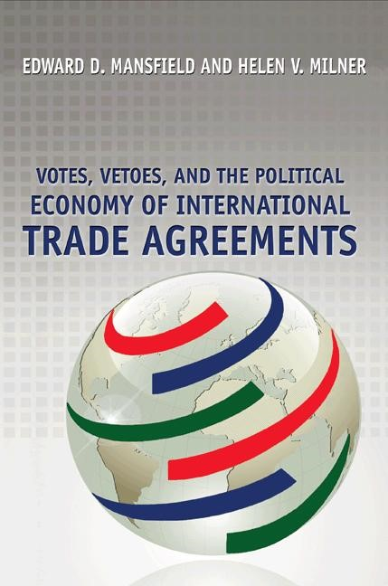Abbildung von Mansfield / Milner | Votes, Vetoes, and the Political Economy of International Trade Agreements | 2012