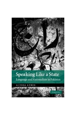 Abbildung von Ayres | Speaking Like a State | 2012 | Language and Nationalism in Pa...