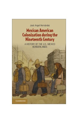 Abbildung von Hernández | Mexican American Colonization during the Nineteenth Century | 2012 | A History of the U.S.-Mexico B...