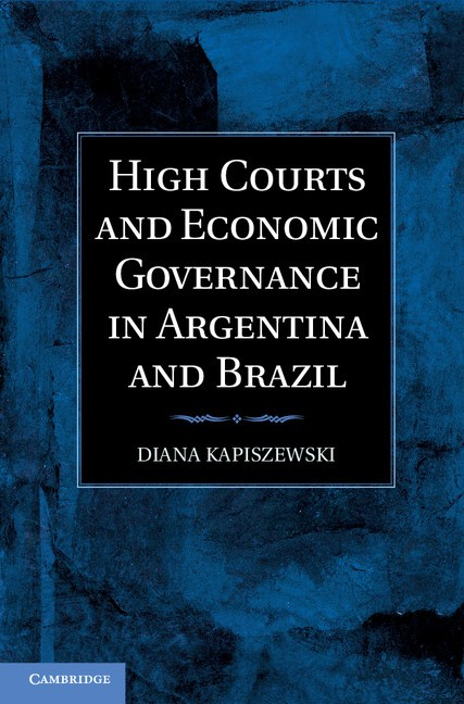 Abbildung von Kapiszewski | High Courts and Economic Governance in Argentina and Brazil | 2012