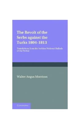 Abbildung von The Revolt of the Serbs against the Turks | 2012 | (1804-1813)