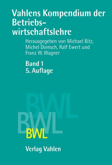 Vahlens Kompendium der Betriebswirtschaftslehre Band 1 | 5., völlig überarbeitete Auflage, 2005 | Buch (Cover)