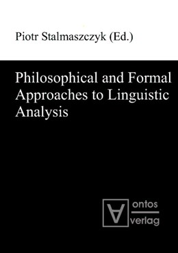 Abbildung von Stalmaszczyk | Philosophical and Formal Approaches to Linguistic Analysis | 2012