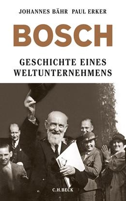Abbildung von Bähr, Johannes / Erker, Paul   Bosch   2013   Geschichte eines Weltunternehm...