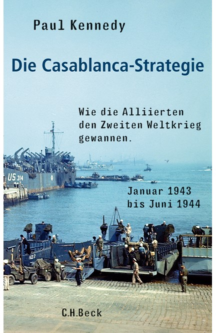 Cover: Paul Kennedy, Die Casablanca-Strategie
