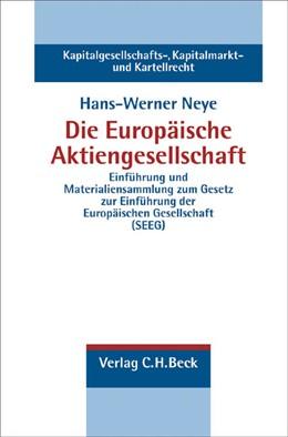 Abbildung von Neye | Die Europäische Aktiengesellschaft | 2005 | Einführung und Materialiensamm...