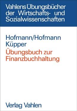 Abbildung von Hofmann / Hofmann | Übungsbuch zur Finanzbuchhaltung | 1. Auflage | 2004 | beck-shop.de