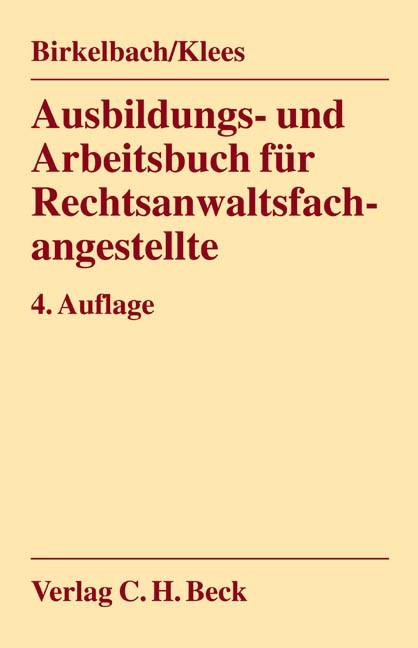 Ausbildungs- und Arbeitsbuch für Rechtsanwaltsfachangestellte | Birkelbach / Klees | 4., überarbeitete Auflage, 2004 | Buch (Cover)