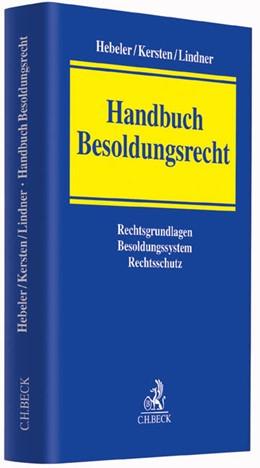 Abbildung von Hebeler / Kersten | Handbuch Besoldungsrecht | 1. Auflage | 2015 | beck-shop.de
