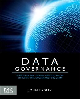 Abbildung von Ladley | Data Governance | 2012 | How to Design, Deploy and Sust...