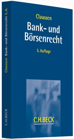 Abbildung von Claussen | Bank- und Börsenrecht | 5., neu bearbeitete Auflage | 2014