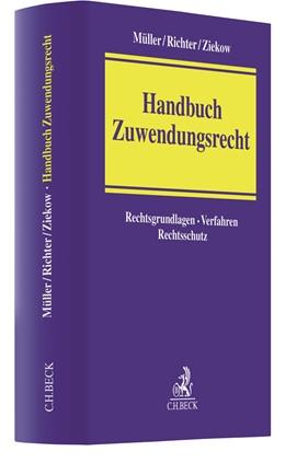 Abbildung von Müller / Richter / Ziekow | Handbuch Zuwendungsrecht | 2017 | Rechtsgrundlagen, Verfahren, R...
