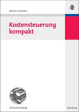 Abbildung von Rickards | Kostensteuerung kompakt | 2008