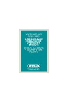 Abbildung von Schultze / Hirsch | Unternehmenswertsteigerung durch wertorientiertes Controlling | 2005 | Goodwill-Bilanzierung in der U...