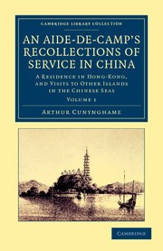 Abbildung von Cunynghame   An Aide-de-Camp's Recollections of Service in China   2012