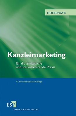Abbildung von Hoeflmayr   Kanzleimarketing   4., neu bearbeitete Auflage   2012   für die anwaltliche und steuer...