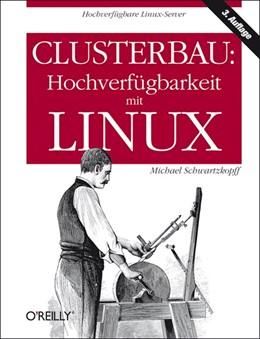 Abbildung von Michael Schwartzkopff | Clusterbau: Hochverfügbarkeit mit Linux | 2012