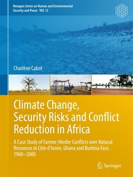 Abbildung von Cabot | Climate Change, Security Risks and Conflict Reduction in Africa | 1st ed. 2017 | 2016 | A Case Study of Farmer-Herder ... | 12