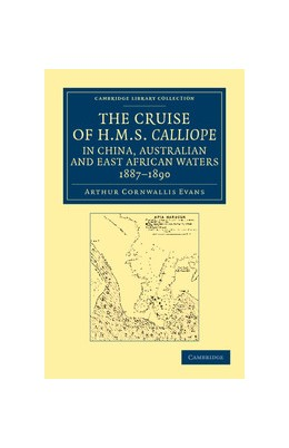 Abbildung von Evans | The Cruise of HMS <EM>Calliope </EM>in China, Australian and East African Waters, 1887-1890 | 2012