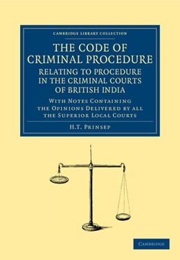Abbildung von Prinsep | The Code of Criminal Procedure Relating to Procedure in the Criminal Courts of British India | 2013 | With Notes Containing the Opin...