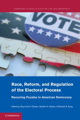 Abbildung von Charles / Gerken / Kang | Race, Reform, and Regulation of the Electoral Process | 2012 | Recurring Puzzles in American ...
