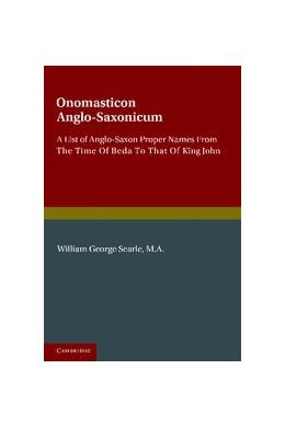 Abbildung von Searle | Onomasticon Anglo-Saxonicum | 2012 | A List of Anglo-Saxon Proper N...