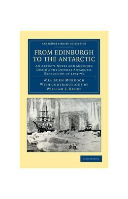 Abbildung von Burn Murdoch | From Edinburgh to the Antarctic | 2012 | An Artist's Notes and Sketches...
