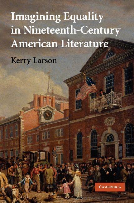 Abbildung von Larson | Imagining Equality in Nineteenth-Century American Literature | 2012
