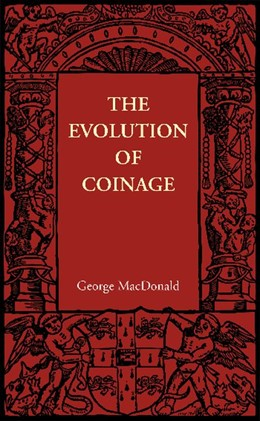 Abbildung von MacDonald | The Evolution of Coinage | 2012