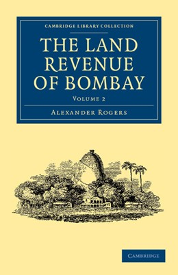 Abbildung von Rogers | The Land Revenue of Bombay | 2012 | A History of its Administratio...