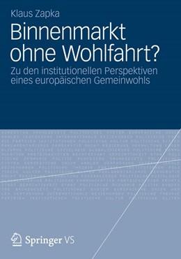 Abbildung von Zapka | Binnenmarkt ohne Wohlfahrt? | 2012 | Zu den institutionellen Perspe...