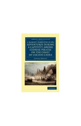 Abbildung von Brown | A Seaman's Narrative of his Adventures during a Captivity among Chinese Pirates on the Coast of Cochin-China | 2012