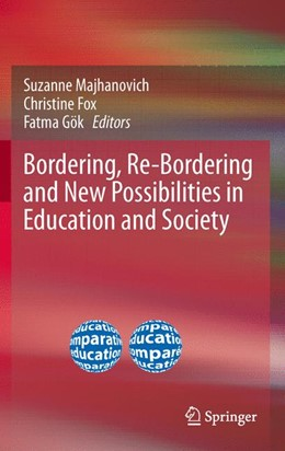 Abbildung von Majhanovich / Fox / Gök | Bordering, Re-Bordering and New Possibilities in Education and Society | 2012
