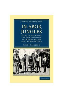 Abbildung von Hamilton | In Abor Jungles | 2012 | Being an Account of the Abor E...