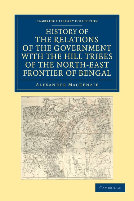 Abbildung von Mackenzie | History of the Relations of the Government with the Hill Tribes of the North-East Frontier of Bengal | 2012