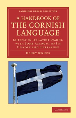 Abbildung von Jenner | A Handbook of the Cornish Language | 2012 | Chiefly in its Latest Stages, ...