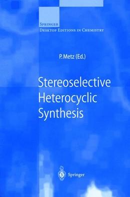 Abbildung von Metz | Stereoselective Heterocyclic Synthesis | 1999