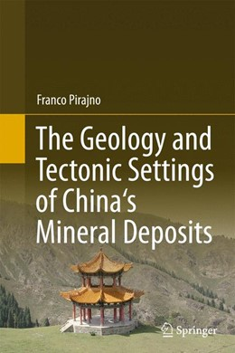 Abbildung von Pirajno   The Geology and Tectonic Settings of China's Mineral Deposits   2012